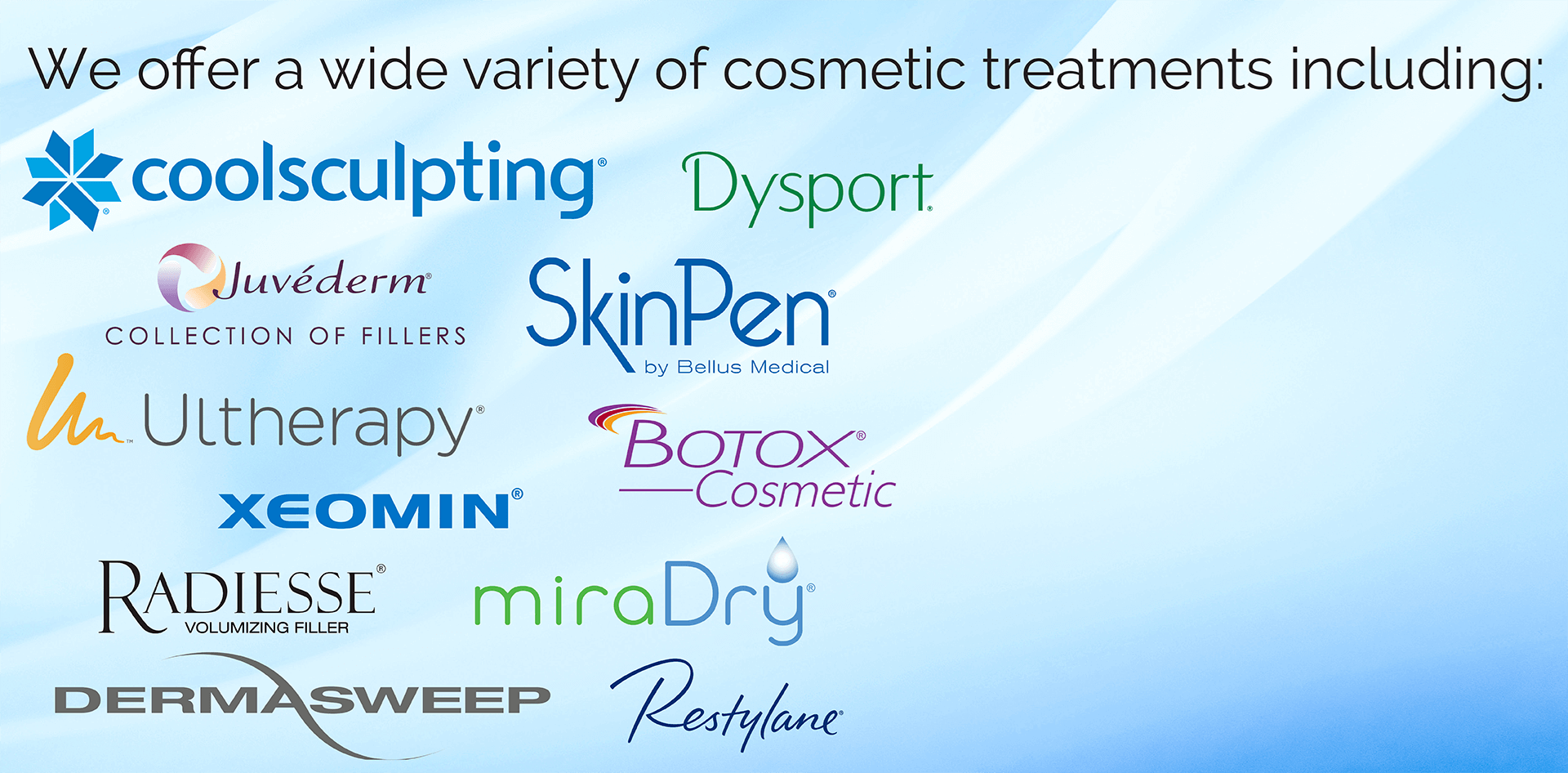 And more! - Visit our procedures page for a full list of procedures and treatments available